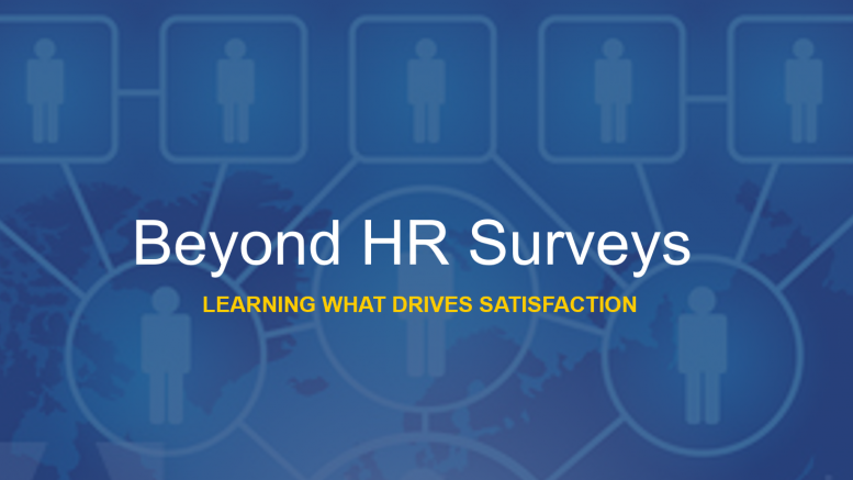 Beyond HR Surveys Employee Satisfaction Drivers